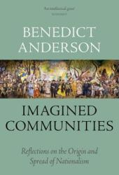 Imagined Communities: Reflections on the Origin and Spread of Nationalism Pdf Book