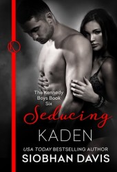 Seducing Kaden (The Kennedy Boys, #6) Pdf Book