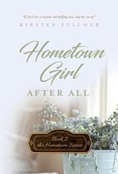 Hometown Girl After All (Hometown #2)