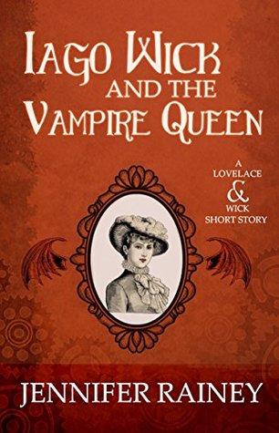 Iago Wick and the Vampire Queen (Lovelace & Wick #1.5)