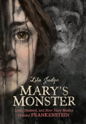 Mary's Monster: Love, Madness, and How Mary Shelley Created Frankenstein Pdf Book