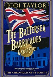 The Battersea Barricades (The Chronicles of St Mary's #9.5) Book