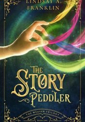 The Story Peddler (The Weaver Trilogy #1) Pdf Book