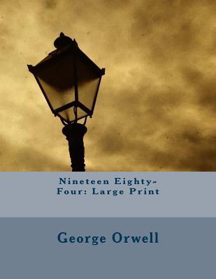 Nineteen Eighty-Four: Large Print