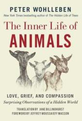 The Inner Life of Animals: Love, Grief, and Compassion: Surprising Observations of a Hidden World Book Pdf