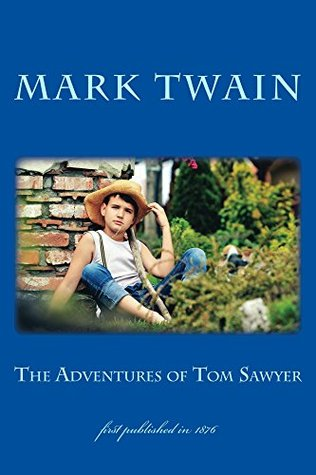 The Adventures of Tom Sawyer: illustrated - first published in 1876 (1st. Page Classics for Kids)