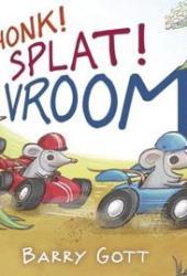Honk! Splat! Vroom! Pdf Book