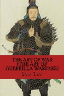 The Art of War + the Art of Guerrilla Warfare