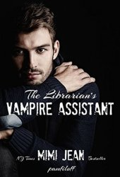 The Librarian's Vampire Assistant (The Librarian's Vampire Assistant, #1) Book Pdf