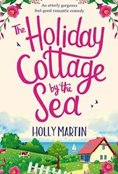 The Holiday Cottage by the Sea Pdf Book