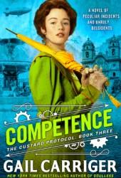 Competence (Custard Protocol, #3)