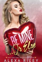 Be Mine... Or Else Pdf Book