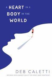 A Heart in a Body in the World Pdf Book