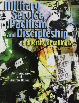 Military Service, Pacifism, and Discipleship: A Diversity of Callings?