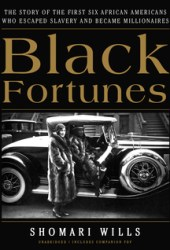 Black Fortunes: The Story of the First Six African Americans Who Escaped Slavery and Became Millionaires Pdf Book