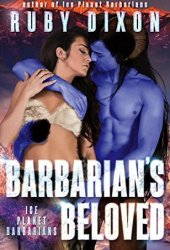Barbarian's Beloved (Ice Planet Barbarians, #18) Pdf Book