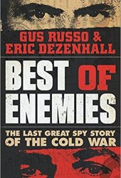 Best of Enemies: The Last Great Spy Story of the Cold War Pdf Book