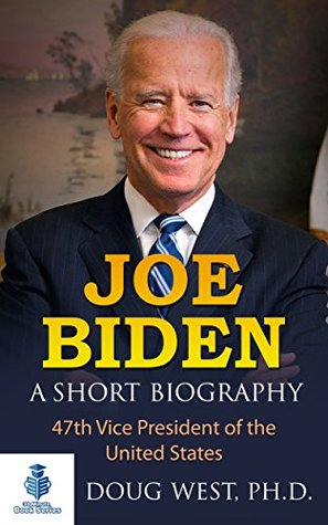 Joe Biden: A Short Biography: 47th Vice President of the United States (30 Minute Book Series 26)