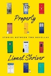 Property: Stories Between Two Novellas Pdf Book