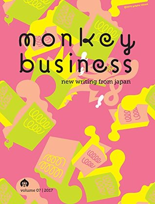 Monkey Business: New Writing from Japan Volume 7