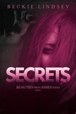 Secrets (Beauties from Ashes, #1)