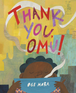 """""""Thank You, Omu!,"""" illustrated and written by Oge Mora"""