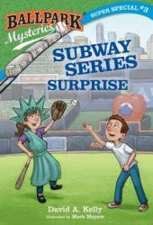 Subway Series Surprise (Ballpark Mysteries Super Special, #3) Pdf Book