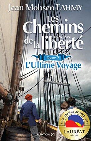 Les Chemins de la liberté, T. 2: L'Ultime Voyage