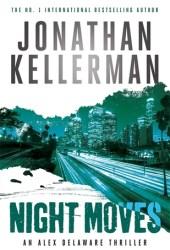 Night Moves (Alex Delaware, #33) Book Pdf