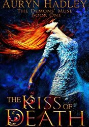 The Kiss of Death (Demons' Muse, #1) Pdf Book
