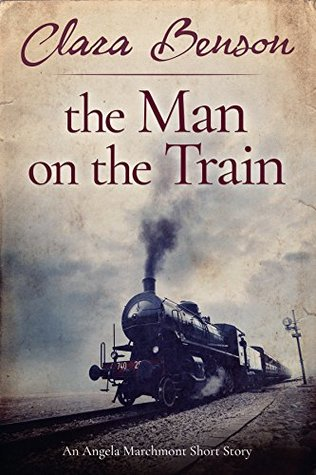 The Man on the Train (Angela Marchmont Mystery, #0.5)