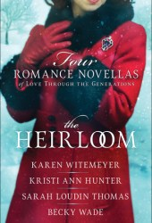The Christmas Heirloom: Four Holiday Novellas of Love Through the Generations Pdf Book