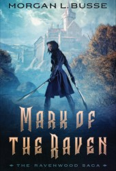 Mark of the Raven (The Ravenwood Saga, #1)