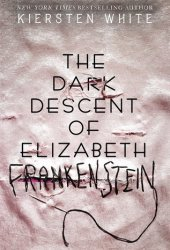 The Dark Descent of Elizabeth Frankenstein Pdf Book