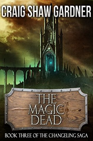 The Magic Dead (The Changeling Trilogy Book 3)
