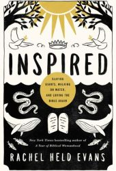 Inspired: Slaying Giants, Walking on Water, and Loving the Bible Again Book