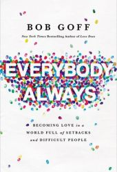 Everybody, Always: Becoming Love in a World Full of Setbacks and Difficult People Book Pdf