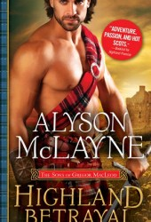 Highland Betrayal (The Sons of Gregor MacLeod, #3) Pdf Book