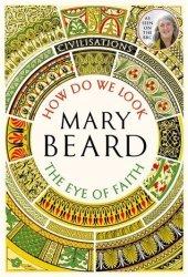 Civilisations: How Do We Look & the Eye of Faith Book