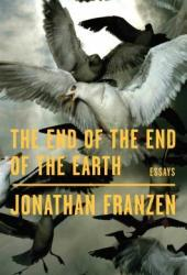 The End of the End of the Earth: Essays Pdf Book