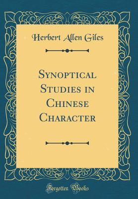 Synoptical Studies in Chinese Character