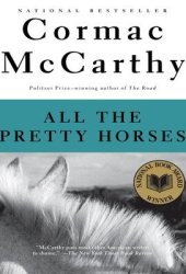 All the Pretty Horses (The Border Trilogy, #1) Pdf Book
