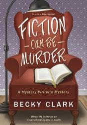 Fiction Can Be Murder (Mystery Writer's Mystery, #1) Pdf Book