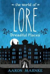 The World of Lore: Dreadful Places Pdf Book