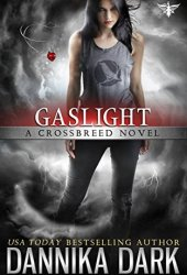 Gaslight (Crossbreed Series Book 4) Book Pdf