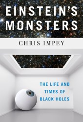Einstein's Monsters: The Life and Times of Black Holes Pdf Book