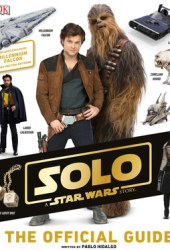 Solo: A Star Wars Story The Official Guide Pdf Book
