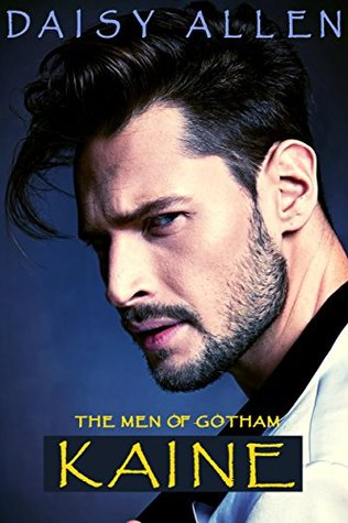 Kaine: A Men Of Gotham Novel (The Men Of Gotham Book 1)
