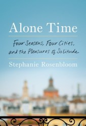 Alone Time: Four Seasons, Four Cities, and the Pleasures of Solitude Pdf Book
