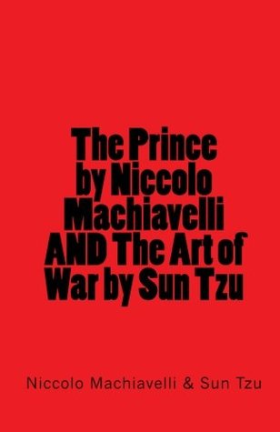 The Prince By Niccolo Machiavelli And The Art Of War By Sun Tzu
